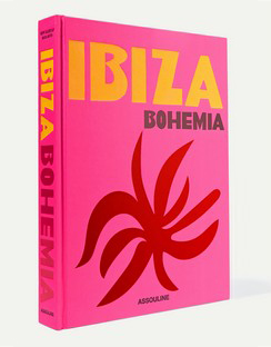 Ibiza Bohemia by Maya Boyd and Renu Kashyap Hardcover Book