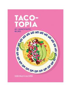 Deborah Kaloper Taco-topia